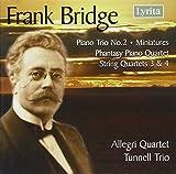 Frank Bridge - String Quartets Nos. 3 & 4 • Piano Trio No. 2 • Phantasy Piano Quartet