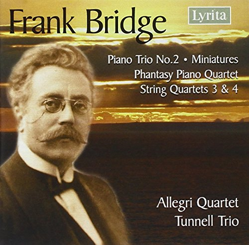 Frank Bridge - String Quartets Nos. 3 & 4 • Piano Trio No. 2 • Phantasy Piano (Phantasy Trio)