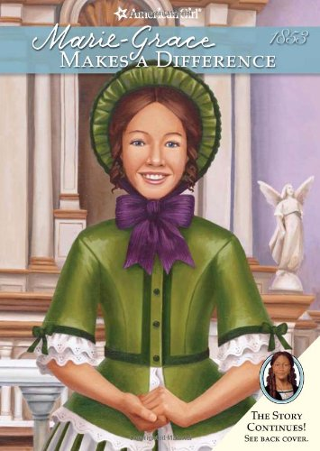 Read Online Marie-Grace Makes a Difference (American Girl) (American Girls Collection) (American Girl Collection) ebook