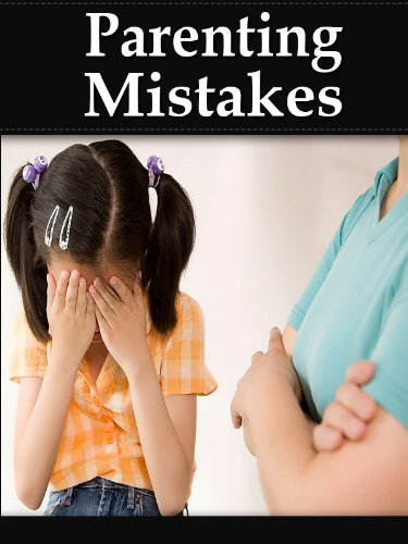Parenting Mistakes - Doing For Your Children What They Should Be Doing For Themselves (Learning To Parent Defiant Children Book 3)