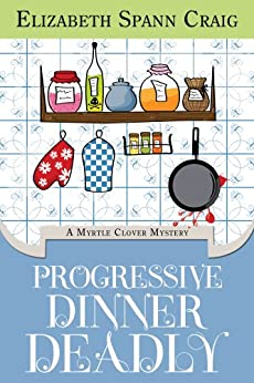Progressive Dinner Deadly (Myrtle Clover Mysteries Book 2) by [Craig, Elizabeth Spann]