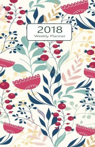 2018 Planner Weekly And Monthly: Weekly Monthly Planner Calendar Schedule Organizer and Journal Notebook with Inspirational Quotes and Pretty Floral Cover