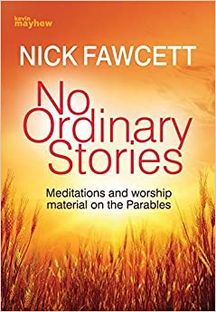 To Put It Another Way: Resources for Reflective Worship on the Parables by Nick Fawcett (2000-11-13)