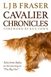 "Cavalier Chronicles: Tales from Rufus on his journey to ""The big One"""