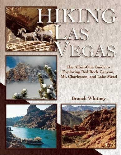 Hiking Las Vegas: The All-in-One Guide to Exploring Red Rock Canyon, Mt. Charleston, and Lake - Branch Red