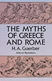 The Myths of Greece and Rome (Anthropology & Folklore S) by H. A. Guerber (1993-05-13)