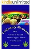 Voluntary Peasants,  Part 1: Genesis of  America's Biggest Commune and Cannabis Church-The Farm
