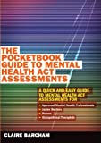 The Pocketbook Guide to Mental Health Act Assessments, Claire Barcham, 0335245072