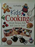 Kids' Cooking, Liz Franklin, 0752588710