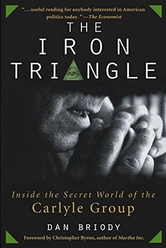 The Iron Triangle  Inside The Secret World Of The Carlyle Group