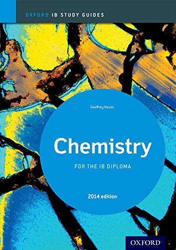 IB Chemistry Study Guide: 2014 Edition: Oxford IB Diploma Program