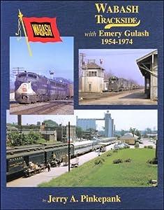Hardcover Wabash Trackside with Emery Gulash, 1954-1974 Book