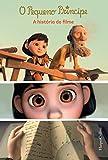 O Pequeno Príncipe: a história do filme