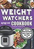 Weight Watchers Instant Pot Cookbook: Delicious Smartpoints Recipes, Quick To Prepare and Faster Weight Loss