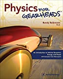 img - for Physics for Gearheads: An Introduction to Vehicle Dynamics, Energy, and Power - with Examples from Motorsports book / textbook / text book