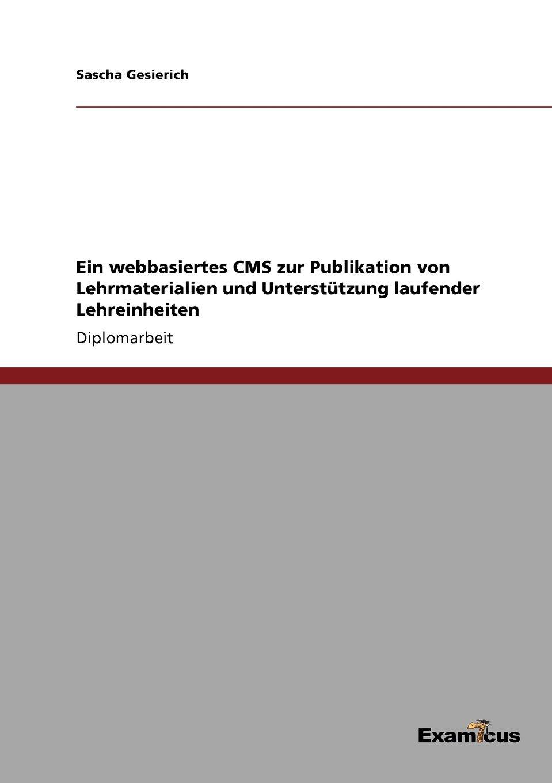 Download Ein webbasiertes CMS zur Publikation von Lehrmaterialien und Unterstützung laufender Lehreinheiten (German Edition) pdf epub