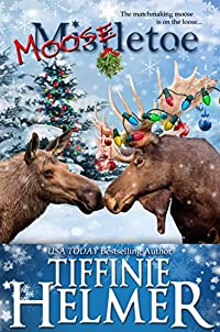 Mooseletoe by Tiffinie Helmer ebook deal