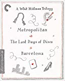 A Whit Stillman Trilogy: Metropolitan, Barcelona, The Last Days of Disco (The Criterion Collection) [Blu-ray]