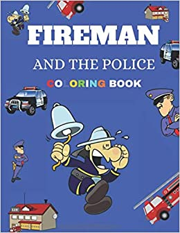 Fireman And The Police Coloring Book: Fireman and Police ...