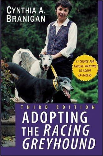 Adopting the Racing Greyhound (Lifestyles General) by Branigan, Cynthia A. (July 29, 2003)