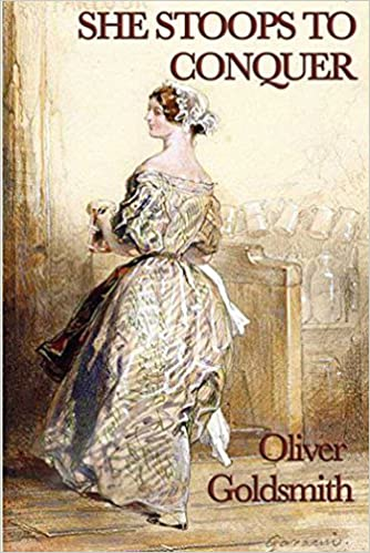 She Stoops To Conquer Start Publishing Kindle Edition By Oliver