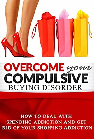 Compulsive Shopping: Buy When it Becomes an Addiction?