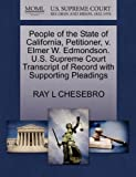 People of the State of California, Petitioner, V. Elmer W. Edmondson. U. S. Supreme Court Transcript of Record with Supporting Pleadings, Ray L. Chesebro, 1270377612
