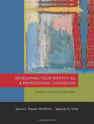 Developing Your Identity as a Professional Counselor: Standards, Settings, and Specialties (Introduction to Counseling)
