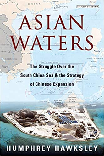 Asian Waters: The Struggle Over the South China Sea and the