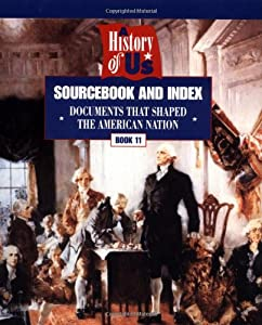 Paperback A History of U. S. Bk. 11 : Sourcebook and Index - Documents That Shaped the American Nation Book