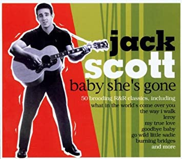 Jack Scott - Baby Shes Gone: Ultimate Jack Scott Collection - Amazon.com Music