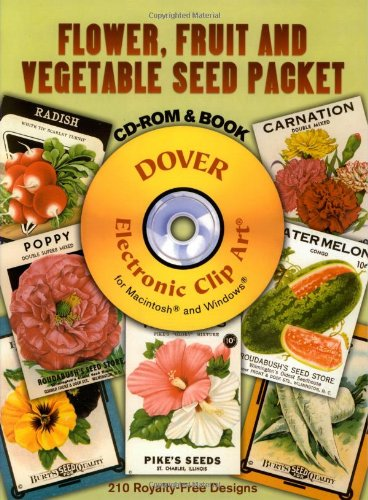 - Flower, Fruit and Vegetable Seed Packet CD-ROM and Book (Dover Electronic Clip Art)