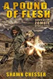 A Pound of Flesh: Surviving the Zombie Apocalypse (Volume 4)