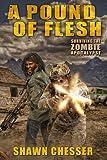 A Pound of Flesh: Surviving the Zombie Apocalypse (Volume 4)