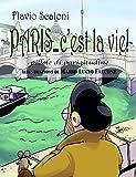 PARIS... C'EST LA VIE ! Pillole di Parigitudine (Italian Edition)