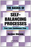 The Basics of Self-Balancing Processes, Gordon Ghirann, 1439819653