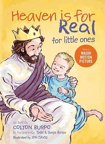Heaven is for Real for Little Ones by Burpo, Todd, Burpo, Sonja (2013) Board book