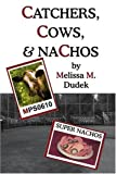 img - for Catchers, Cows, & Nachos book / textbook / text book