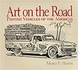 Art on the Road, Moira F. Harris, 0961776714