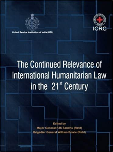 Book The Continued Relevance of International Humanitarian Law in the 21st Century (2011-10-01)