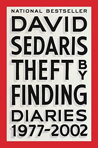 Book cover from Theft by Finding: Diaries (1977-2002) by David Sedaris