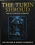 The Turin Shroud: The Illustrated Evidence