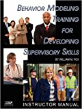 Behavior Modeling Training for Developing Supervisory Skills, William M. Fox, 159311981X