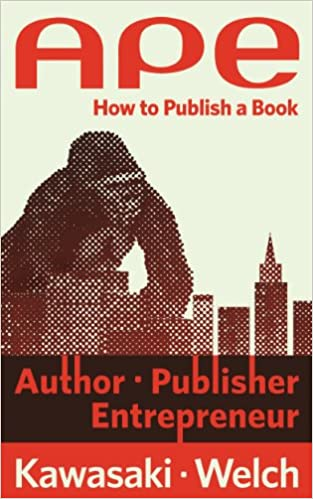 Ape author publisher entrepreneur how to publish a book ape author publisher entrepreneur how to publish a book kindle edition by guy kawasaki shawn welch reference kindle ebooks amazon fandeluxe Images