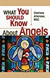 What You Should Know about Angels, Charlene Altemose, 0892439068