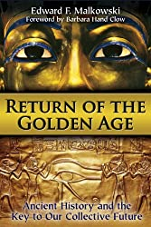 Return of the Golden Age: Ancient History and the Key to Our Collective Future
