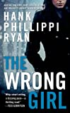 The Wrong Girl (Jane Ryland) by Hank Phillippi Ryan (2014-07-29)