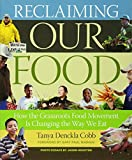 img - for Reclaiming Our Food: How the Grassroots Food Movement Is Changing the Way We Eat book / textbook / text book
