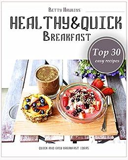 Healthy And Quick Breakfast Top 30 Healthy Breakfast Ideas Quick