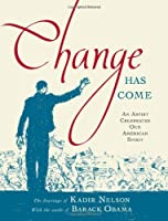 Change Has Come: An Artist Celebrates Our